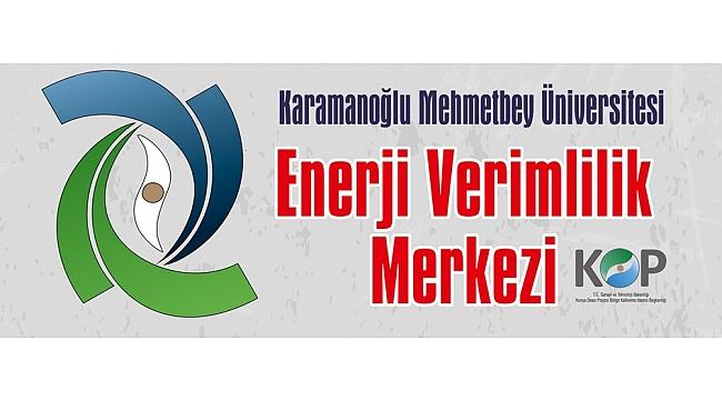 KOP Enerji Verimliliği Merkezi Karaman'da Kurulacak