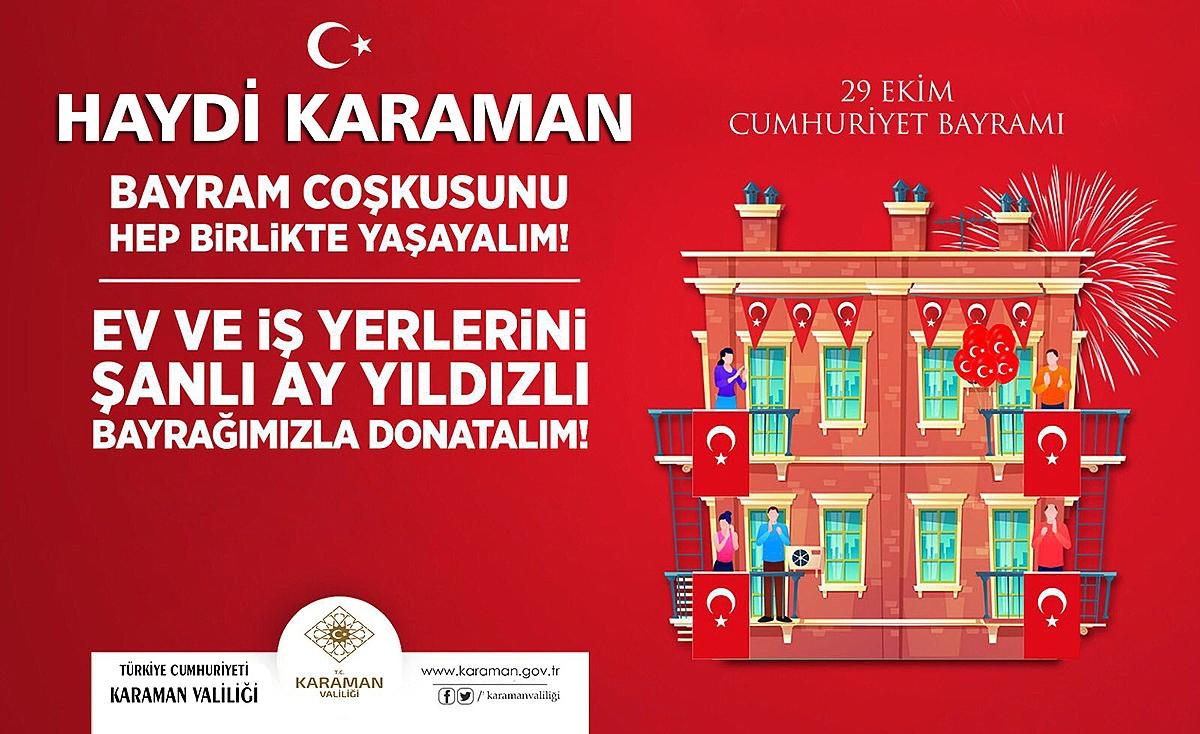 """Karaman Valiliği: """"Cumhuriyet Bayramı'nın Coşkusunu Hep Birlikte Yaşayalım"""""""